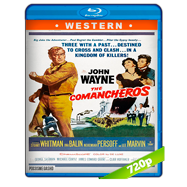 Los comancheros (1961) BRRip 720p Audio Dual Latino-Ingles