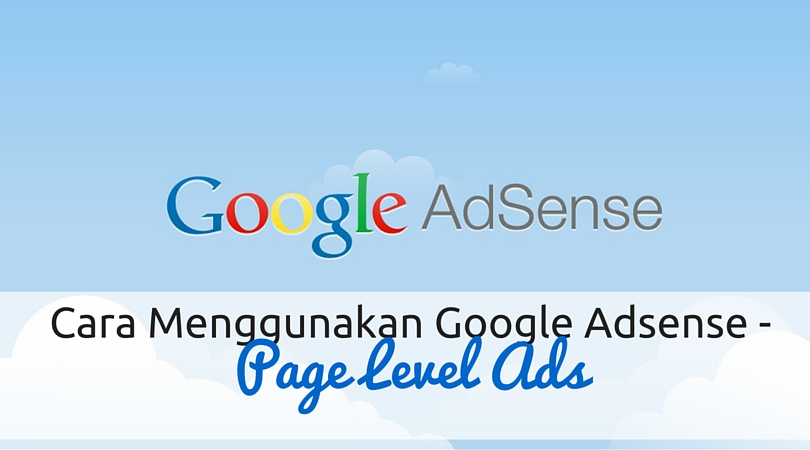 Cara Menggunakan Google Adsense - Page Level Ads