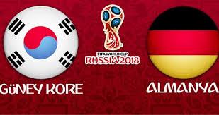 Güney Kore - Almanya Canli Maç İzle 27 Haziran 2018