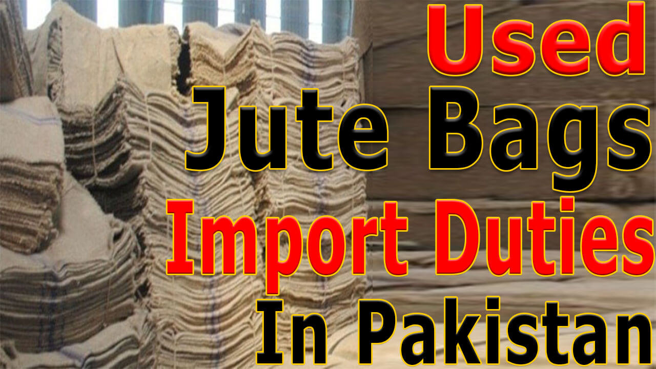 Used-Jute-Bags-Import-Duties-in-Pakistan