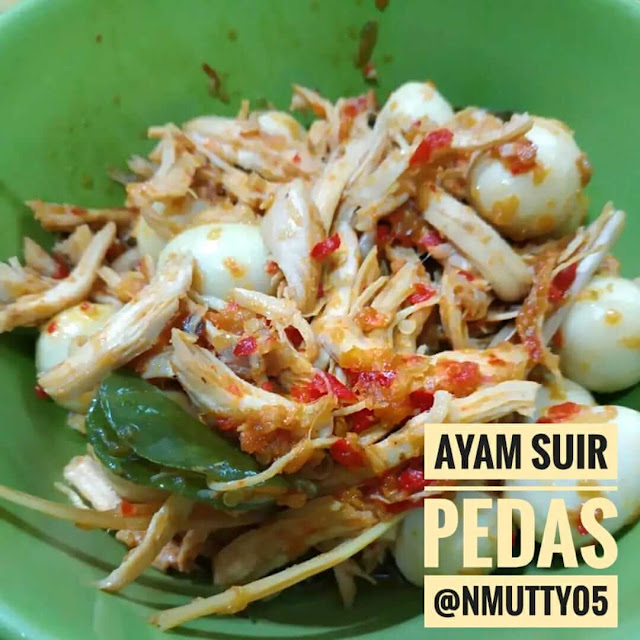 Tumis Ayam Suir Pedas dan Telur Puyuh - NMUTTY.com