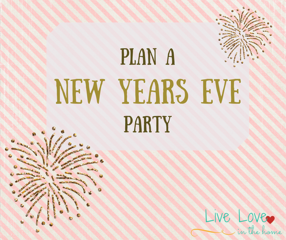 New Years Eve Party Planning List | Live Love in the Home