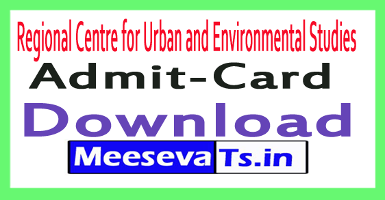 Regional Centre for Urban and Environmental Studies RCUES Admit Card /Hall Ticket Download