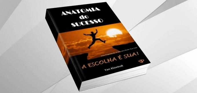 Livro: Anatomia do Sucesso: a escolha é Sua!