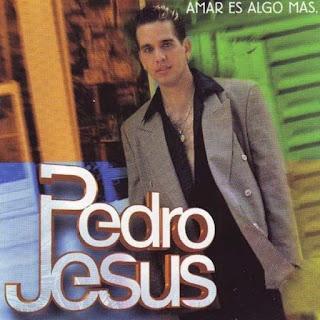 AMAR ES ALGO MAS - PEDRO JESUS (2000)
