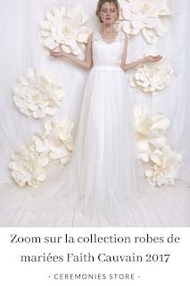 collection robes de mariées Faith Cauvain 2017 blog mariage unjourmonprinceviendra26.com
