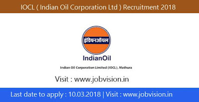 IOCL ( Indian Oil Corporation Ltd ) Recruitment 2018