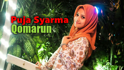 Puja Syarma, Lagu Religi, Lagu Cover, 2018,Download Lagu Puja Syarma Qomarun Mp3 (5,46MB)
