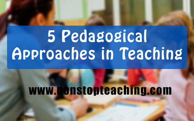 5 Pedagogical Approaches in Teaching