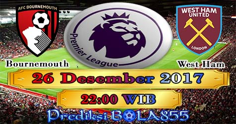 Prediksi Bola855 Bournemouth AFC vs West Ham United 26 Desember 2017