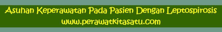 ASUHAN KEPERAWATAN PADA PASIEN LEPTOSPIROSIS