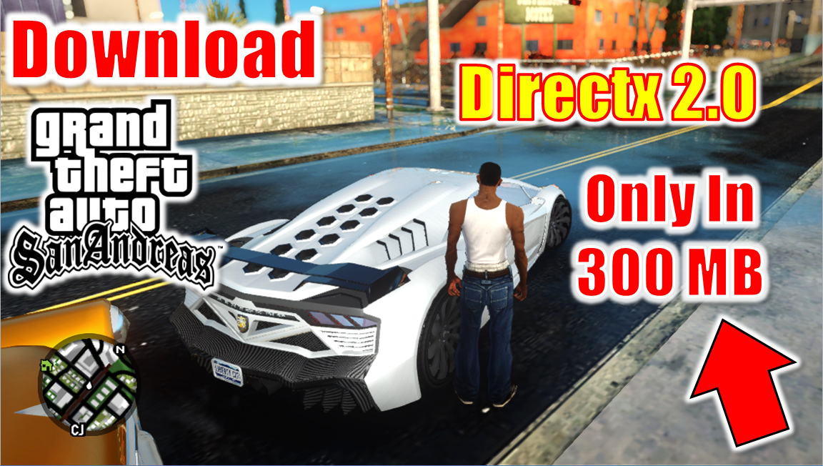 sa directx 2.0 gameplay - gta san andreas download