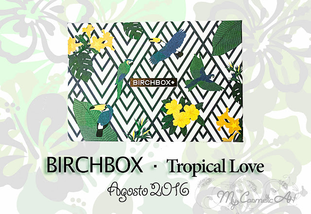 Tropical Love: la Birchbox de Agosto de 2016