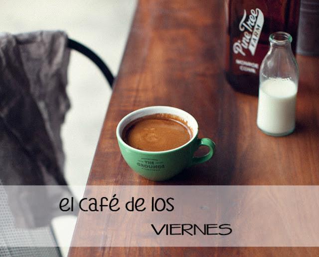 El café de los viernes. Febrero 2016