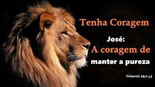 Série: Tenha Coragem - José: A Coragem de Manter a Pureza