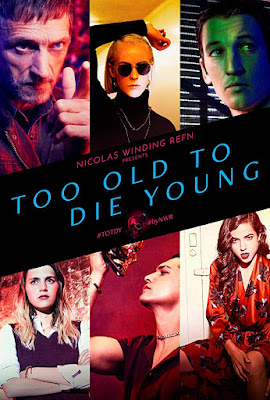 Too Old To Die Young Poster 1