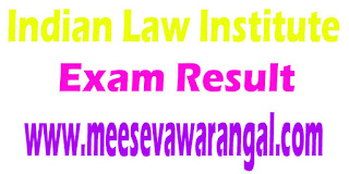 Indian Law Institute Final Result Online Cyber Law 2016