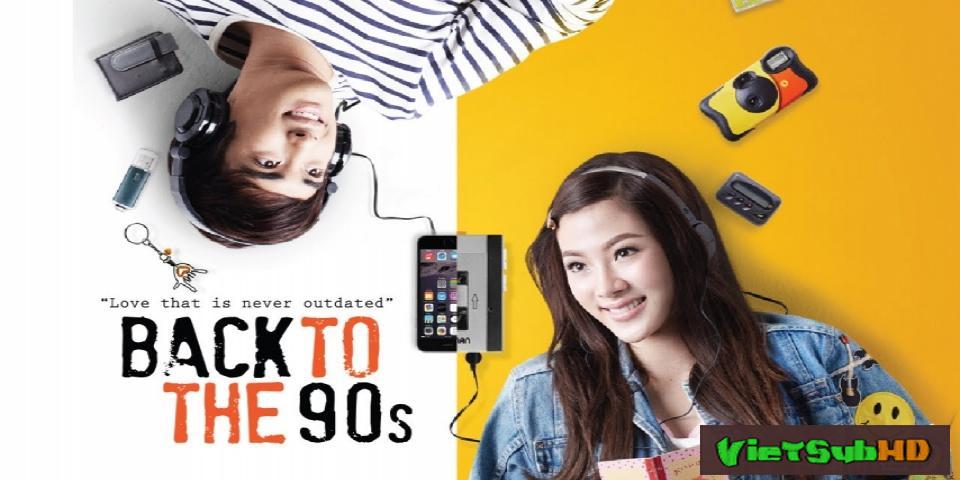 Phim Quay Về Thập Niên 90 VietSub HD   Back to the 90s 2015