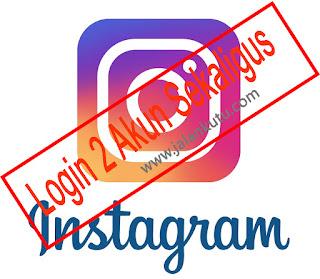 Cara Login 2 Akun Instagram di Satu Aplikasi terbaru