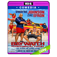 Baywatch: Guardianes de la bahía (2017) WEB-DL 720p Audio Dual Latino-Ingles