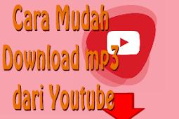 Cara Mudah Download mp3 dari Youtube Tanpa Aplikasi
