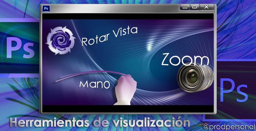 Herramientas de Visualización en Photoshop