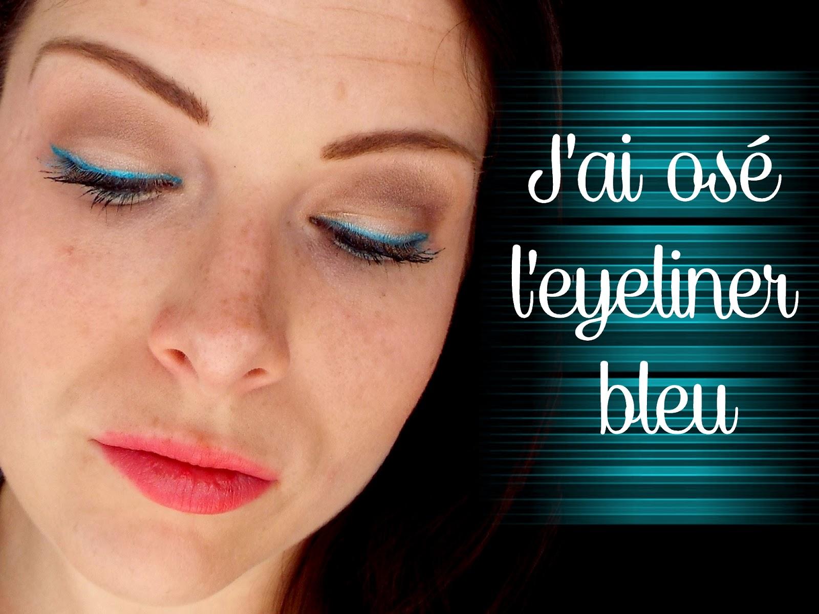J'ai osé l'eyeliner Bleu