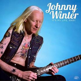 Johnny Winter's It's My Life Baby