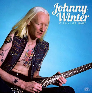 Johnny Winter's It's My Life Baby
