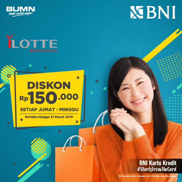 #BankBNI - #Promo Diskon 150K Setiap Jumat - Minggu Belanja di Ilotte (s.d 31 Maret 2019)