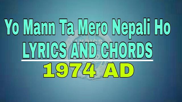 Yo maan ta mero nepali ho 1974 AD Lyrics with Guitar Chords. Chords are C, Em, Am, F, Dm, G, E, C5, E5, A5, G5, B5, F5 used in this song.  Nepali ho Lyrics with Guitar Chords | nepali songs with lyrics and Chords | lyrics and Chords, yo mann ta mero nepali ho, nepali ho, yo maan ta mero nepali ho lyrics yo mann ta mero nepali ho chords yo mann ta mero nepali ho guitar tabs, yo mann ta mero nepali ho song download, yo mann ta mero nepali ho mp3 download, yo man ta mero nepali ho mp3 free download, yo man ta mero nepali ho lyrics and chords, yo maan ta mero nepali ho lyrics and chords, 1974 ad yo mann ta mero nepali ho, 1974 ad yo maan ta mero nepali ho lyrics, yo man ta mero nepali ho piano chords, yo mann ta mero nepali ho karaoke for download, yo mann ta mero nepali ho karaoke, yo man ta mero nepali ho karaoke with lyrics, yo man ta mero nepali ho video, yo man ta mero nepali ho guitar chords