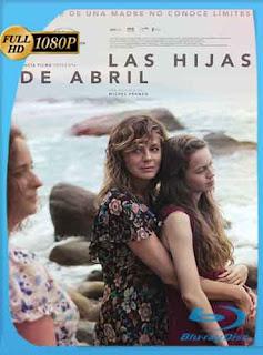 Las hijas De Abril 2017 HD [1080p] Latino [Mega] SilvestreHD
