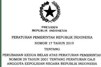 PP Nomor 17 Tahun 2019 Tentang Peraturan Gaji Anggota POLRI