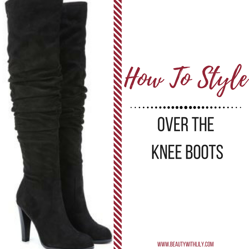 How to Style Over the Knee Boots | 3 Different Outfits