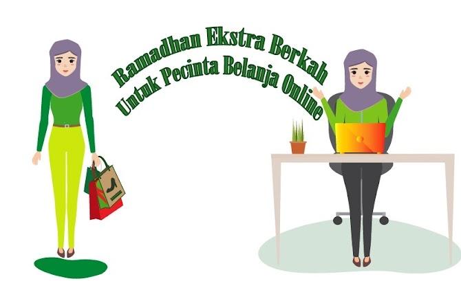 Ramadhan Ekstra Berkah Untuk Pecinta Belanja Online