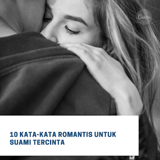 10 Kata-kata Romantis Untuk Suami Tercinta