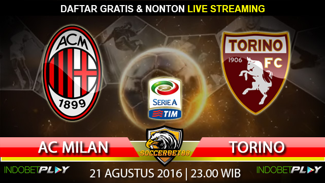 Prediksi AC Milan vs Torino 21 Agustus 2016 (Liga Italia)
