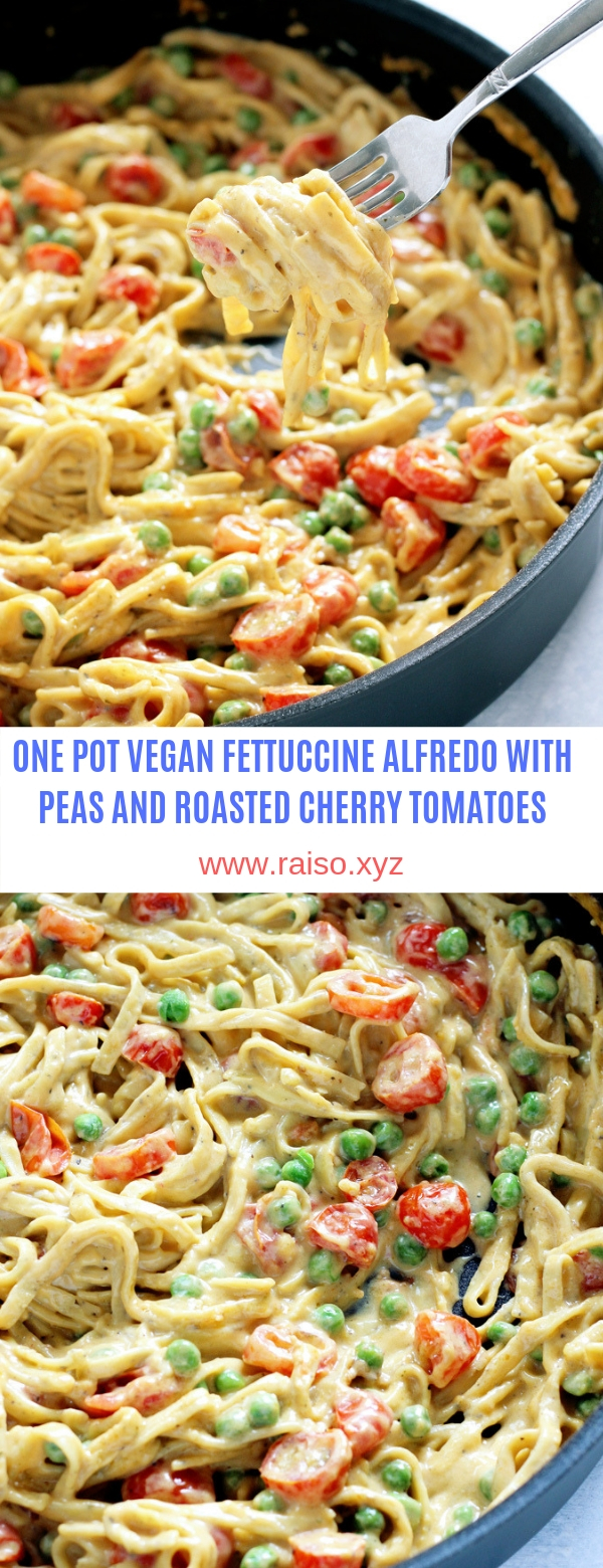ONE POT VEGAN FETTUCCINE ALFREDO WITH PEAS AND ROASTED CHERRY TOMATOES