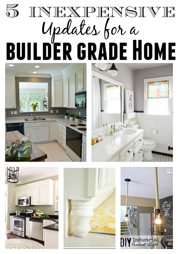 5 Ways To Completely Transform Your Builder Grade Home | Little House Of Four - Creating A ...