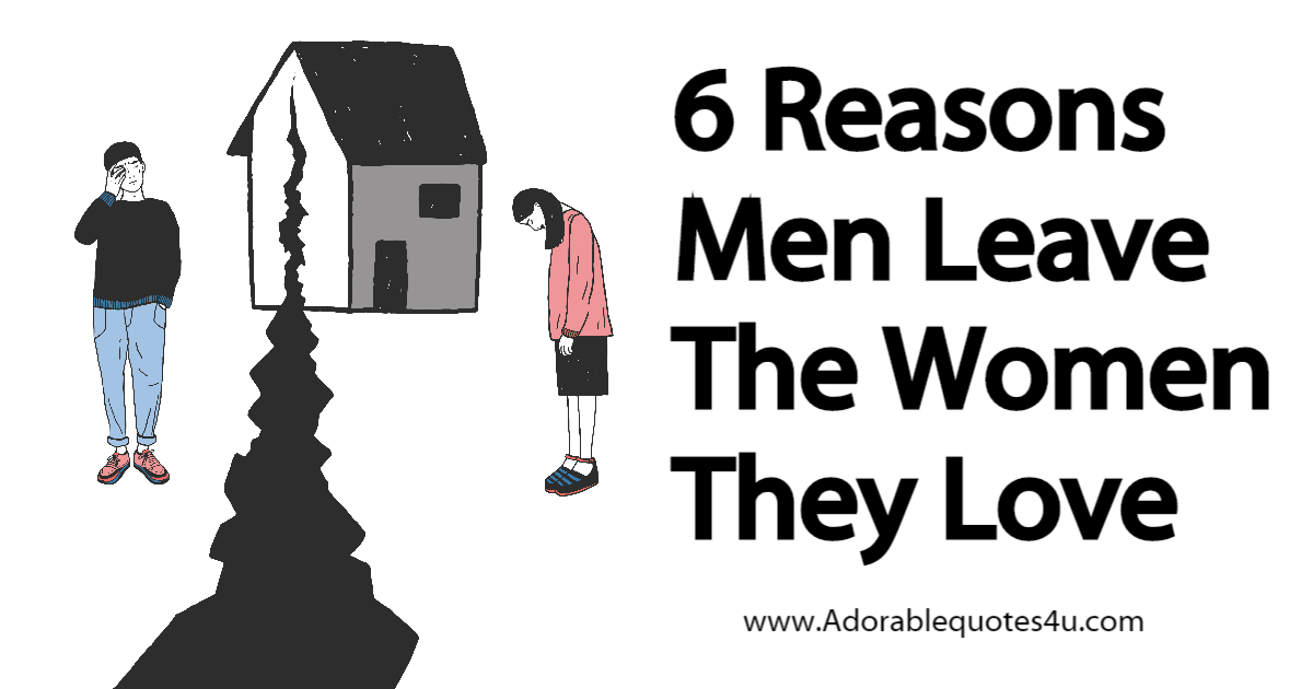 Why Men Break Up With Women They Love