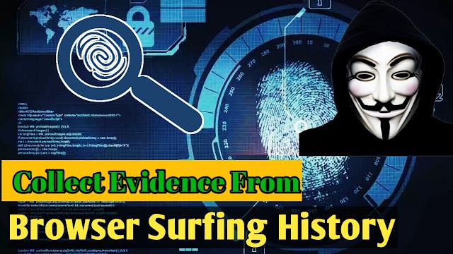 How To Recover And Collect Evidence From Deleted Browsing History