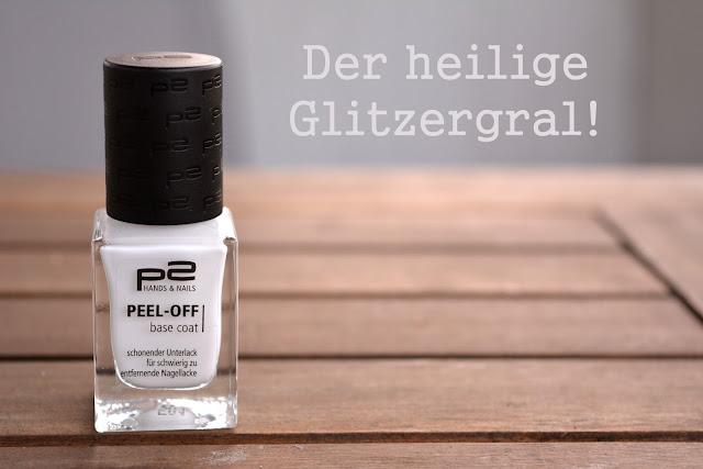 [Nagellack] Der heilige Gral für Glitzerlacke - P2 Peel-off base coat