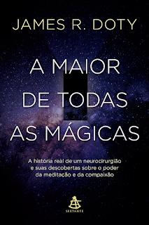 A maior de todas as mágicas, James R. Doty, Editora Sextante