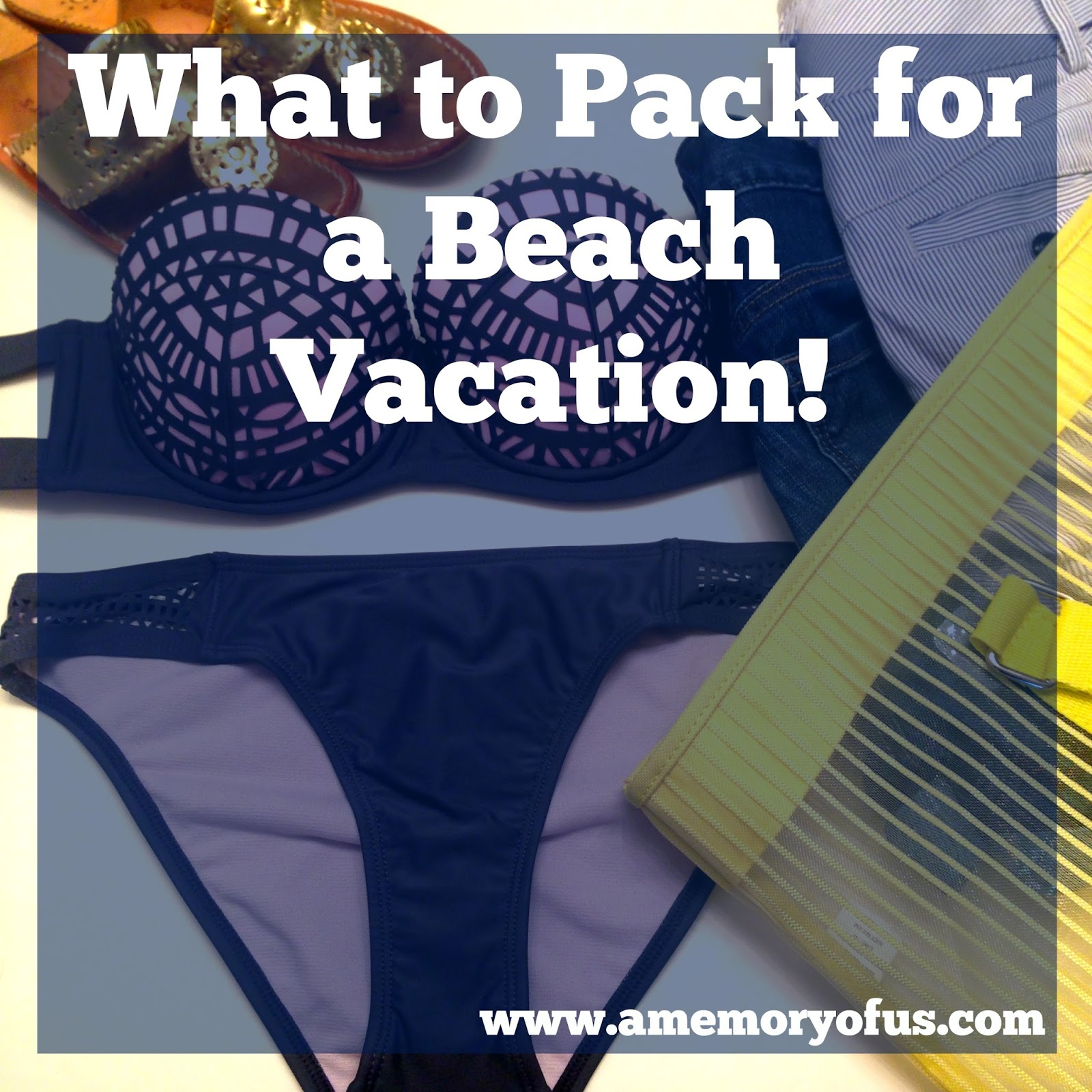 Kansas Weekend Couples Getaway: A Memory Of Us: What To Pack For A Beach Vacation