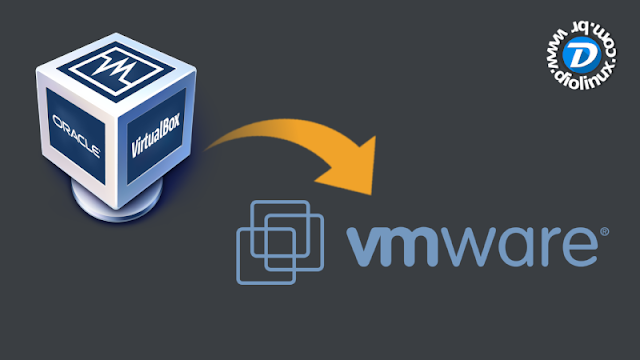 Exportar Maquina virtual do VirtualBox para o VMWare