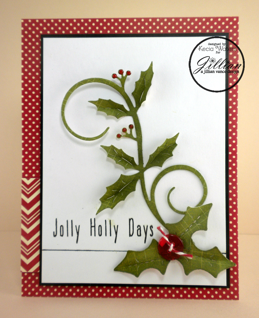 A Jillian Vance Design, Kecia Waters, holly, Christmas