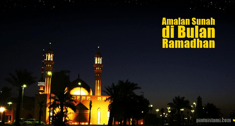 9 Amalan Sunah di Bulan Suci Ramadhan
