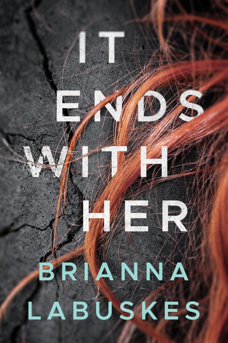 25 Books to Read - Summer 2018 - It Ends with Her by Brianna Labuskes
