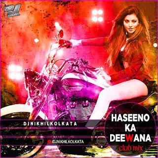Haseeno-Ka-Deewana-Club-Mix-DJ-Nikhil-Kolkata