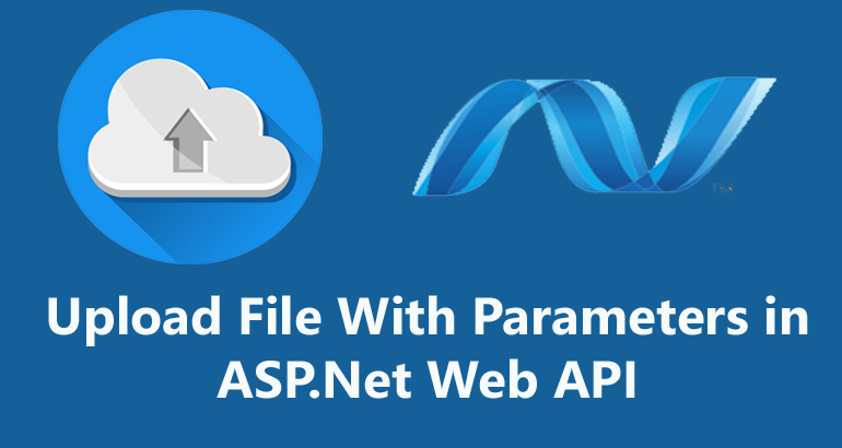 Upload File with Other Body Parameters in ASP Net Web API